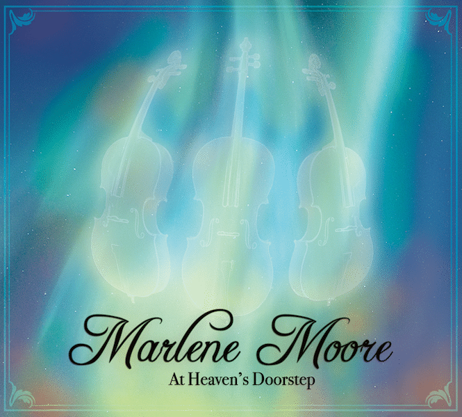 Album cover for At Heaven's Doorstep CD by Marlene Moore